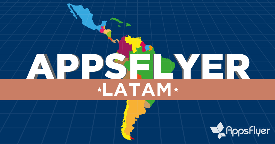AppsFlyer in LATAM