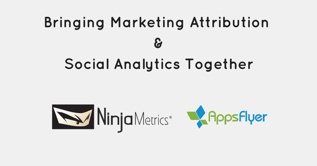 Ninja Metrics Partners with AppsFlyer to Measure the Value of Social Connections