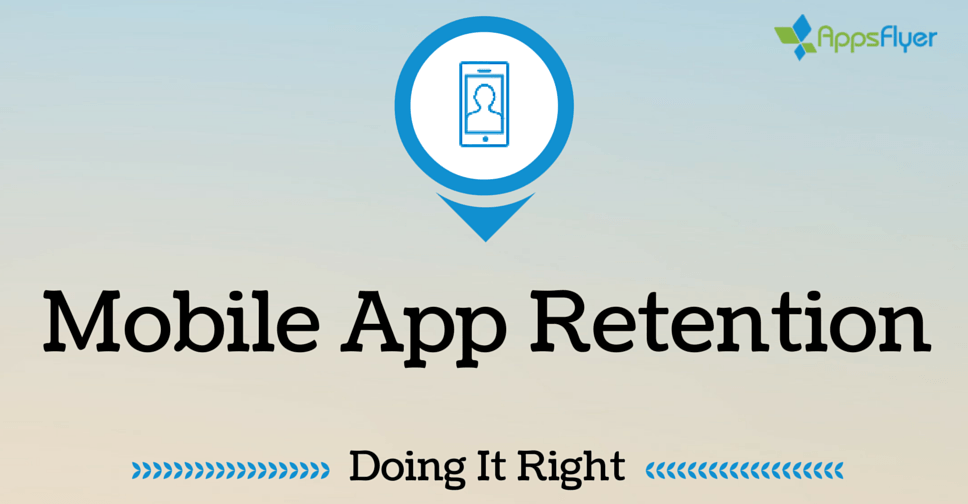 Mobile App Retention- Doing It Right