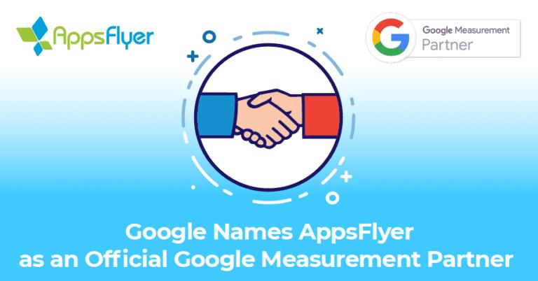 AppsFlyer is a Google Measurement Partner