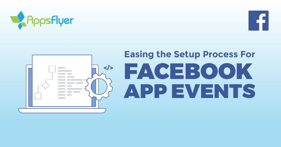 Facebook App Event Partner Integration Now Live - AppsFlyer