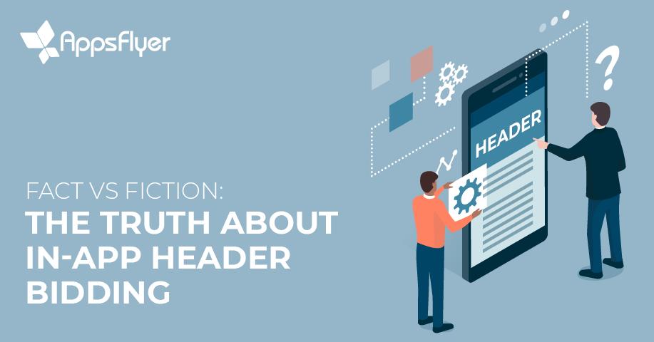 True In-App Header Bidding: Separating Fact From Fiction