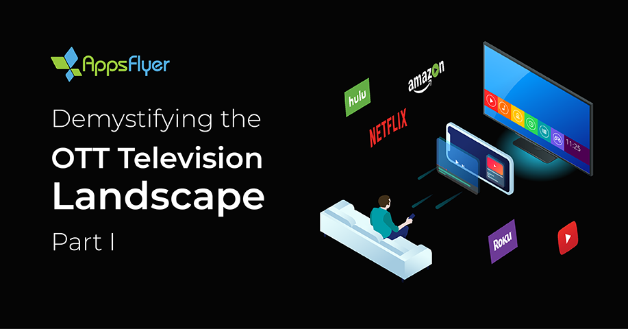 AppsFlyer makes OTT TV accessible for mobile advertisers