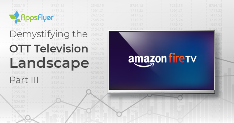 AppsFlyer for OTT television and Amazon Fire