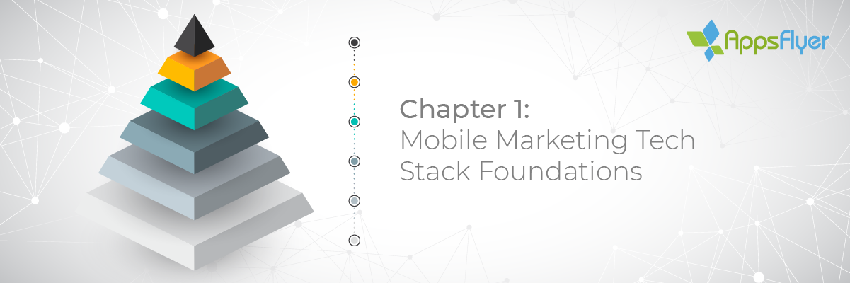 Foundations of a mobile marketing tech stack