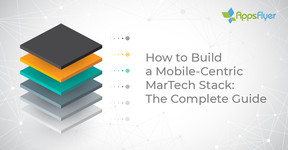 How to build a mobile-centric MarTech stack