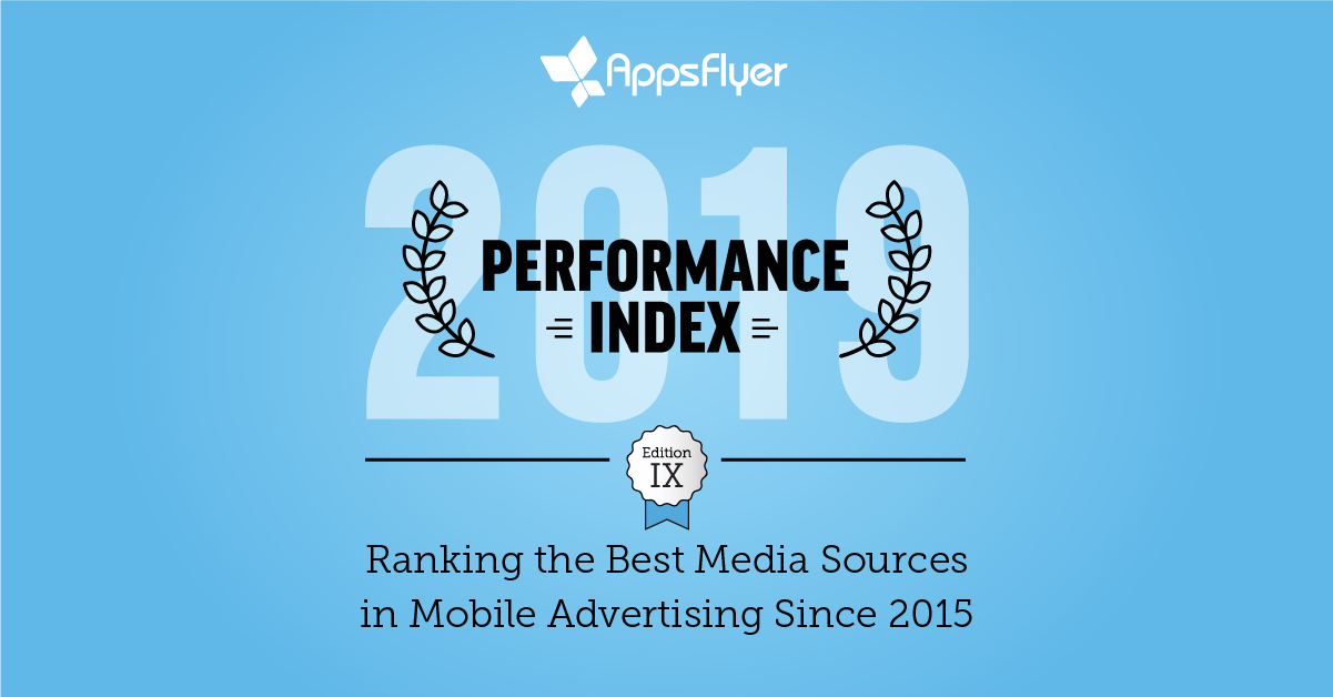 The AppsFlyer Performance Index, Edition IX | AppsFlyer