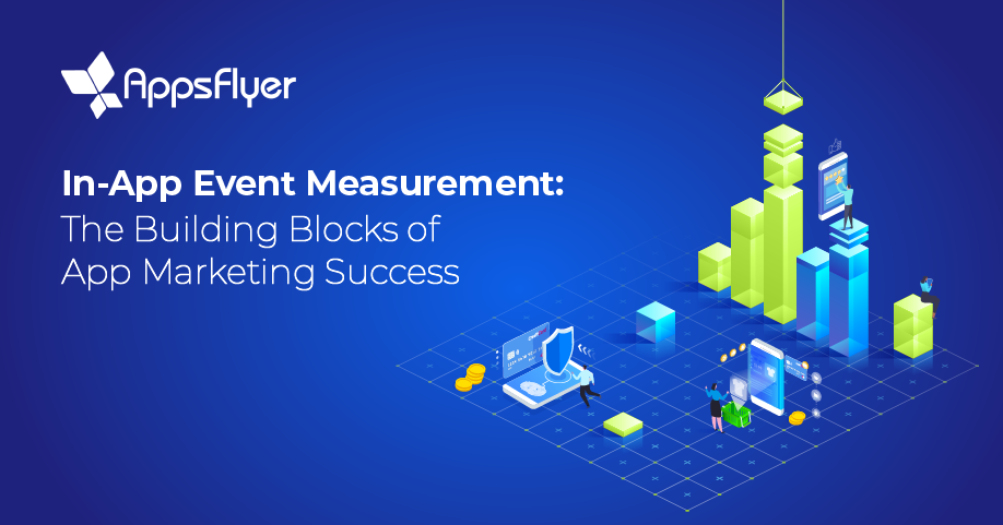 In-App Event Measurement: The Building Blocks of Success