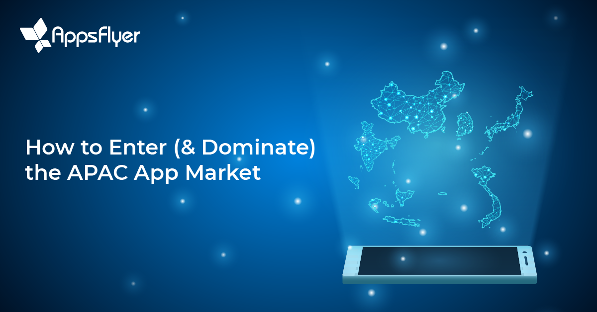 How to Enter (& Dominate) the APAC App Market