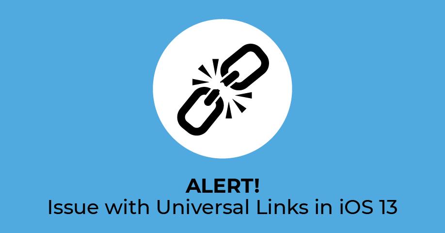 iOS 13 Universal LInks Issue