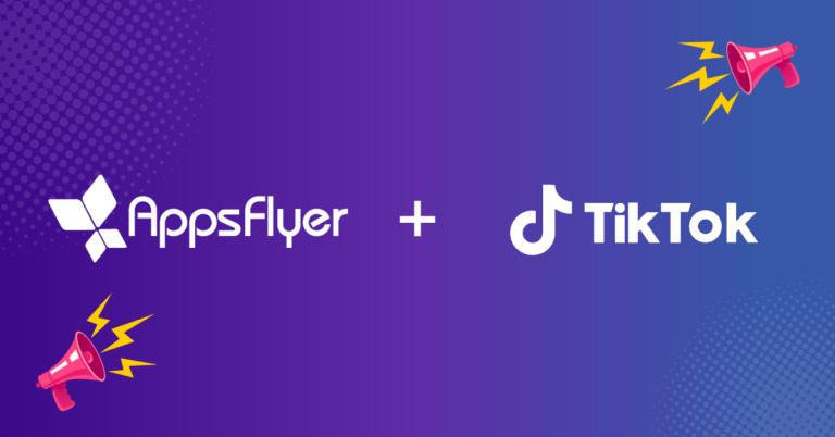 AppsFlyer Audiences Integration with TikTok