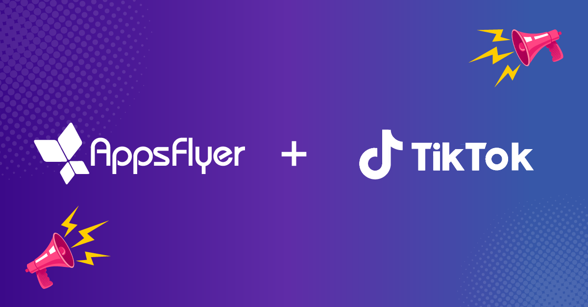 AppsFlyer Audiences Integration with TikTok