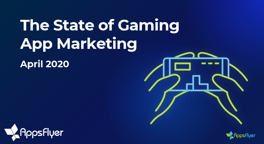 state of gaming app marketing 2020