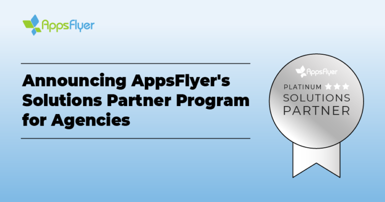 Announcing AppsFlyer's Solution Partner Program for Agencies