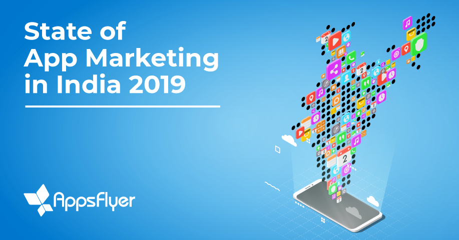 State of App Marketing in India - 2019
