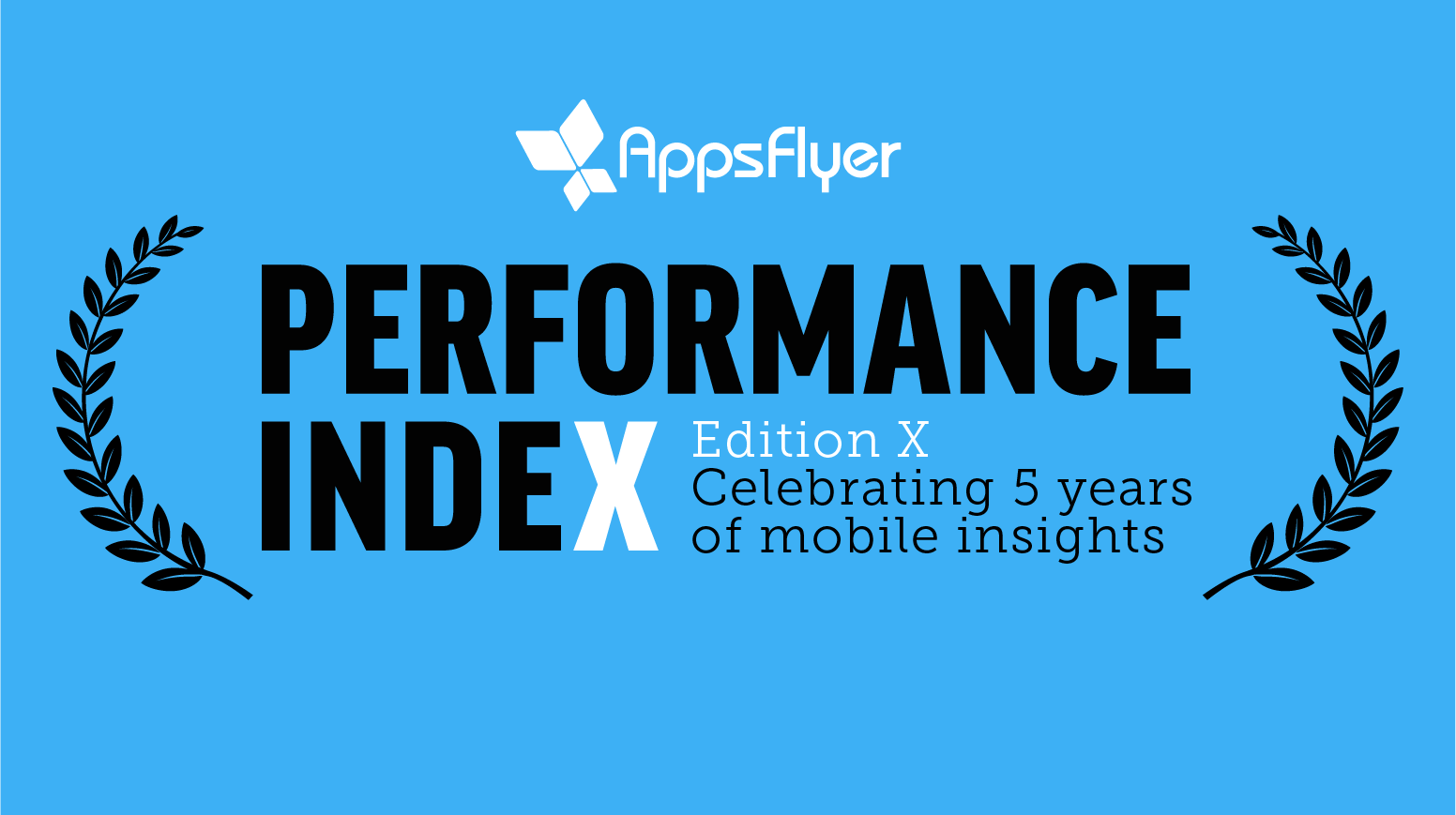 AppsFlyer Performance Index mobile advertising