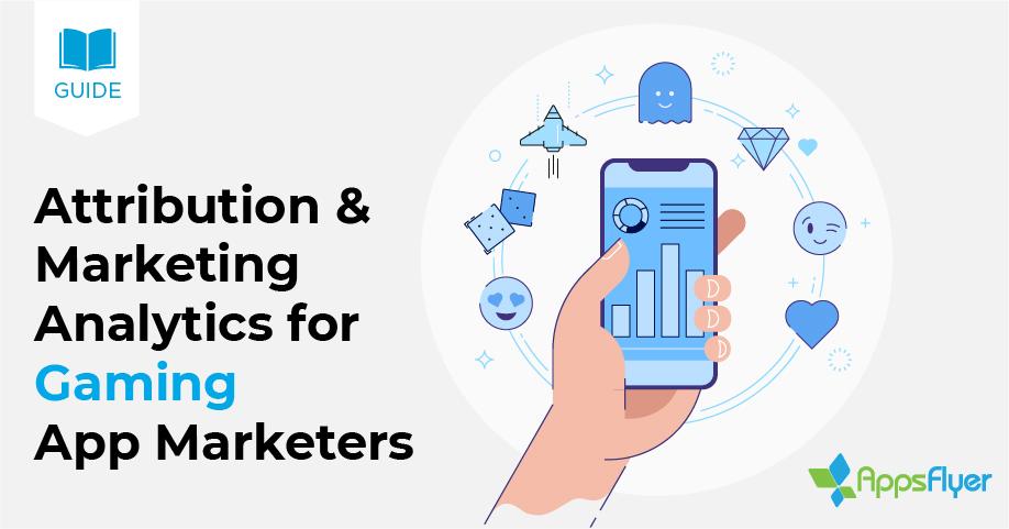 attribution marketing analytics gaming guide