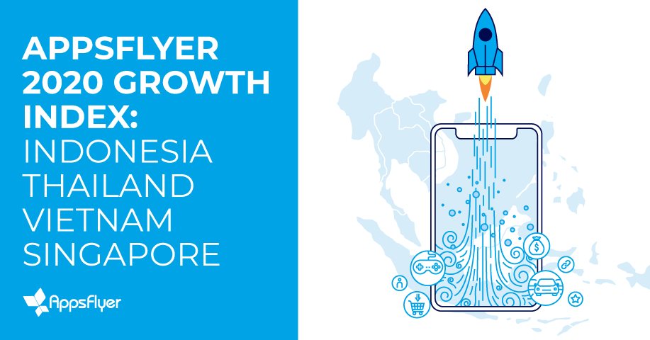 AppsFlyer SEA Growth Index 2020