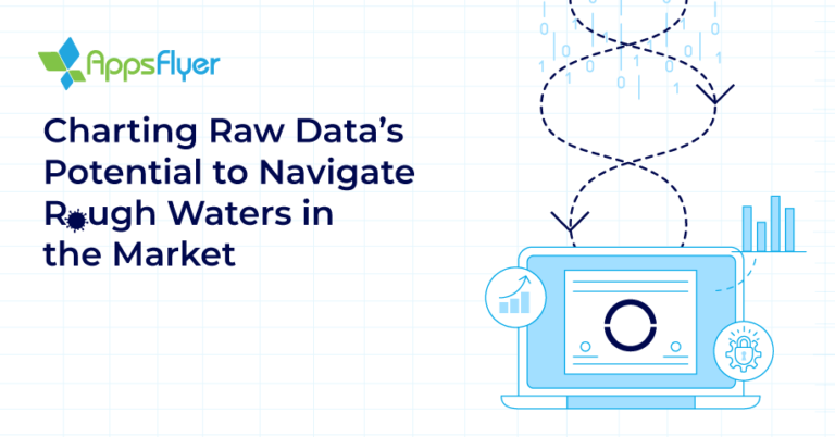 Raw Data in Rough Waters AppsFlyer