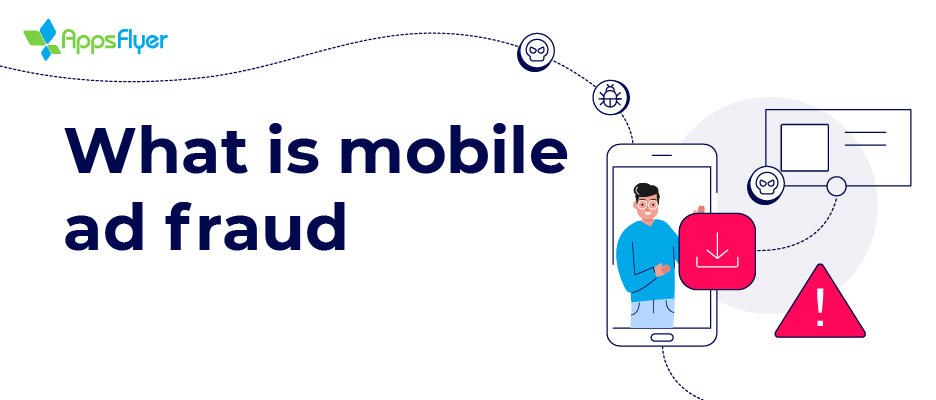 What is mobile ad fraud