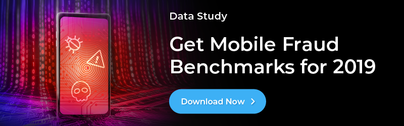Get Mobile Fraud Benchmarks for 2019