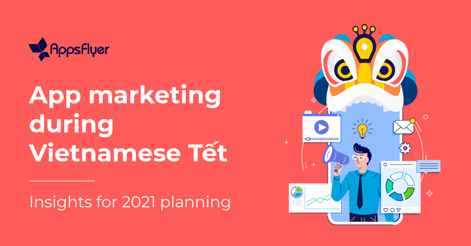 App marketing during Vietnamese Tết - Insights for 2021 planning