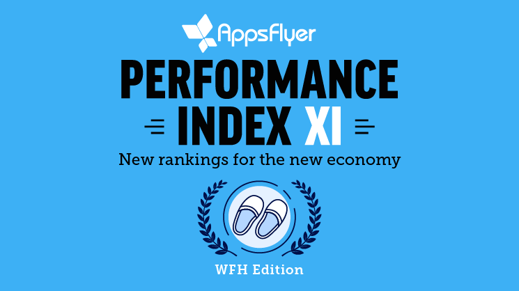 AppsFlyer Performance Index mobile media advertising rankings