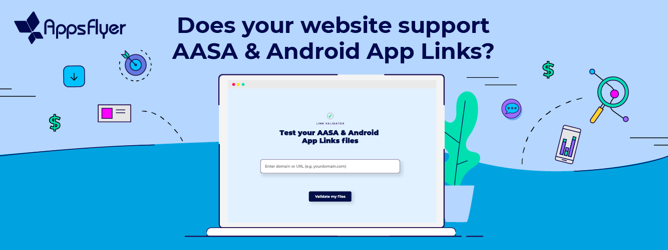 Introducing The App Links Validator Tool by AppsFlyer