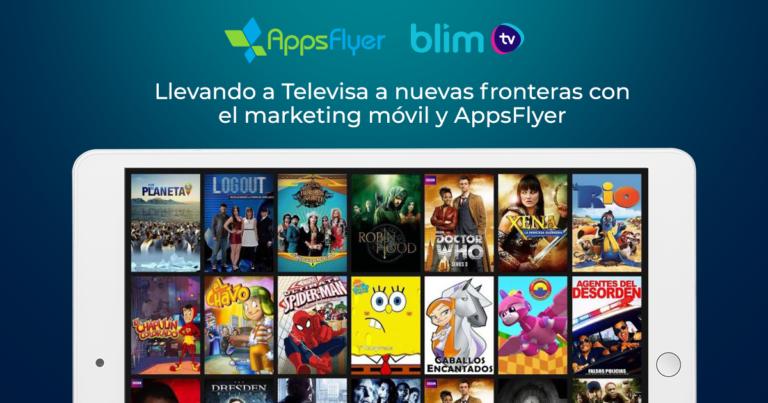 Televisa y AppsFlyer Caso de Éxito
