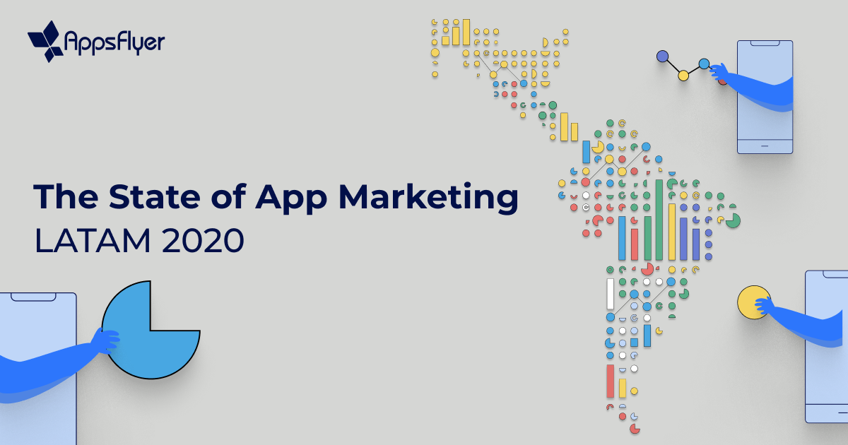 The State of App Marketing LATAM 2020