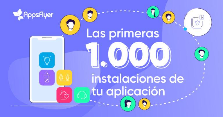 Las primeras 1,000 instalaciones de tu app