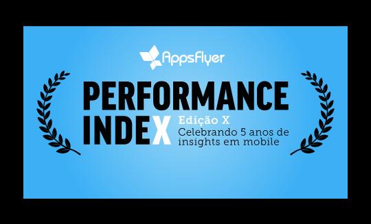 Index Performance da AppsFlyer, Edição IX