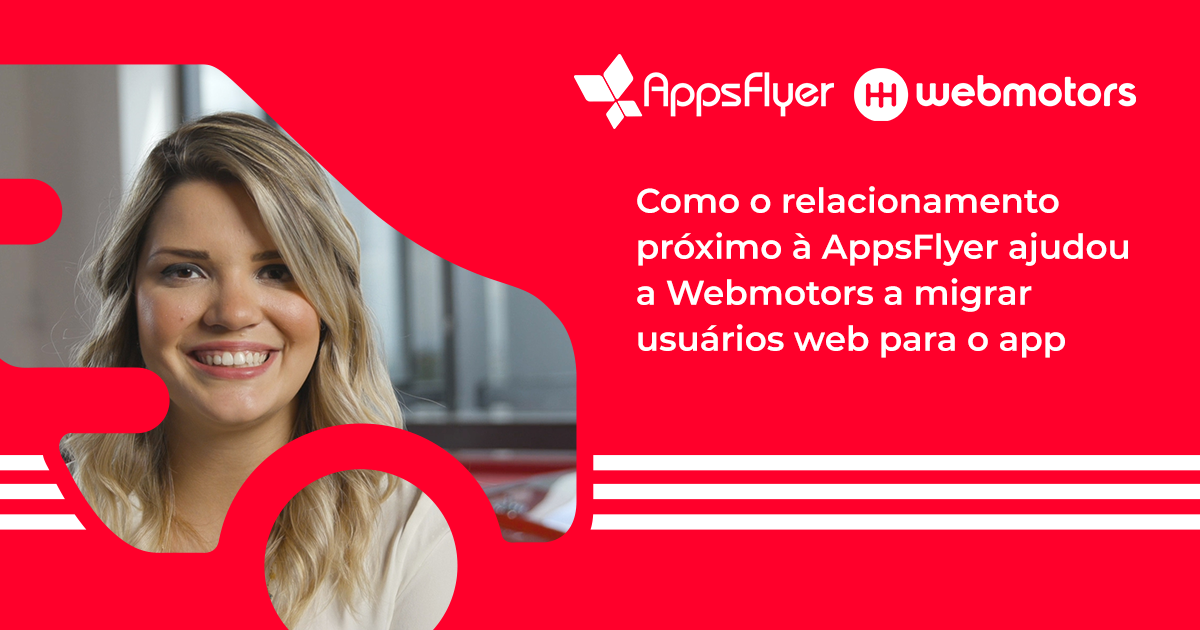 Webmotors e AppsFlyer Video Case Study