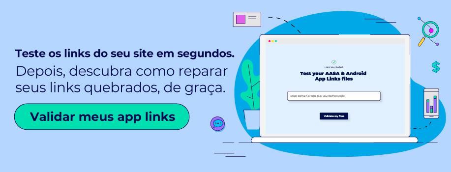 Ferramenta de validação de app links: teste os links do seu site em segundos