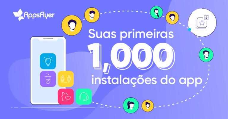 Como conseguir seus primeiros 1.000 usuários no aplicativo | Appsflyer