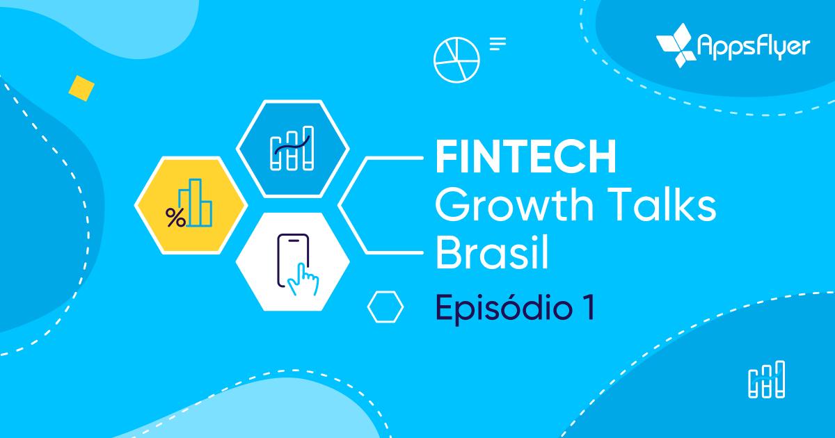 Fintech Growth Summit Brasil Episódio 1